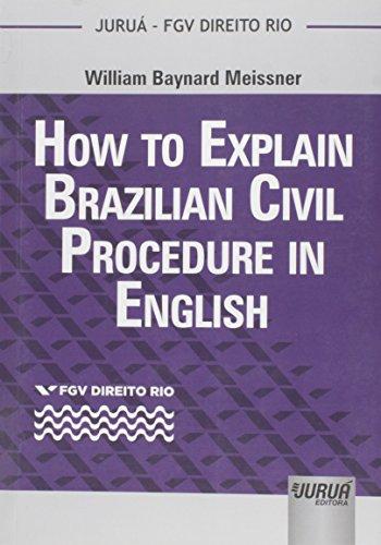 How to Explain Brazilian Civil Procedure in English - Coleção FGV Direito Rio