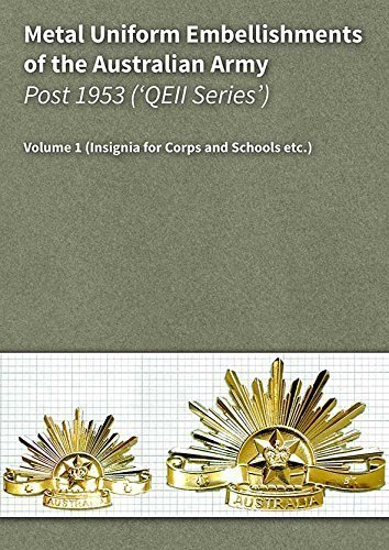(Metal Uniform Embellishments of the Australian Army Post 1953 ('QEII' Series) Vol 1 (Insignia for Corps and Schools etc))