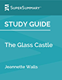 Study Guide: The Glass Castle by Jeannette Walls (SuperSummary)