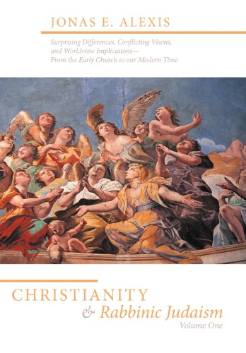 Christianity and Rabbinic Judaism: Surprising Differences, Conflicting Visions, and Worldview Implications--From the Ear