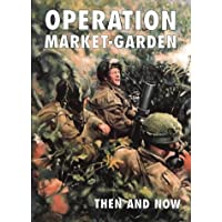 Operation Market-garden Then and Now: v. 2 (Then & Now)