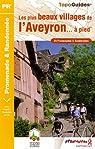 Les plus beaux villages d'Aveyron...à pied : 20 Promenades et randonnées par Fédération française de la randonnée pédestre