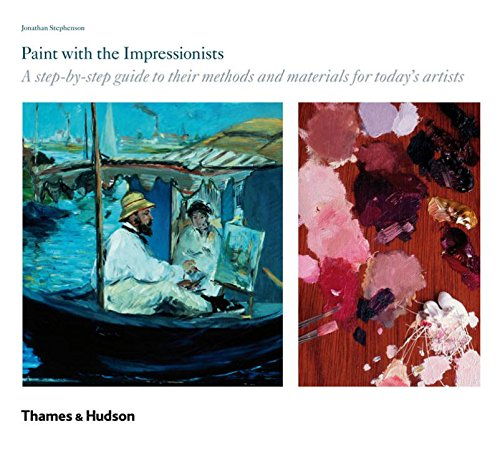 Paint with the Impressionists [Jonathan Stephenson] (Tapa Blanda)