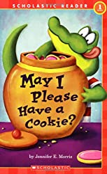 Scholastic Reader Level 1: May I Please Have a Cookie?