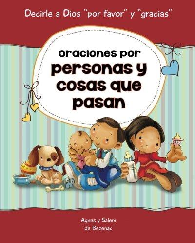 Download Oraciones por personas y cosas que pasan: 15 oraciones para niños (Decirle a Dios) (Volume 3) (Spanish Edition) ebook