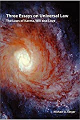 Three essays on universal law: The laws of Karma, will, and love Paperback