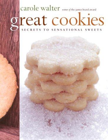 Great Cookies: Secrets to Sensational Sweets