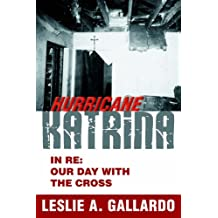 Hurricane Katrina: In RE: Our Day with the Cross