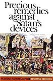 Precious Remedies Against Satan's Devices (Puritan Paperbacks) by Thomas Brooks (1968-06-01)