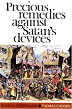 Precious Remedies Against Satan's Devices…