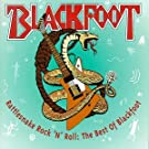 Rattlesnake Rock N Roll: The Best of Blackfoot