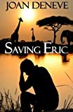 Saving Eric (The Redeemed Side of Broken Series) (Volume 1)