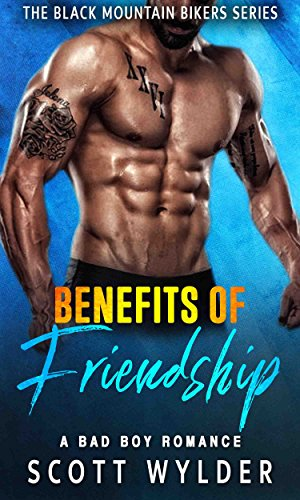 Benefits of Friendship: A Bad Boy Romance (The Black Mountain Bikers Series Book 1)