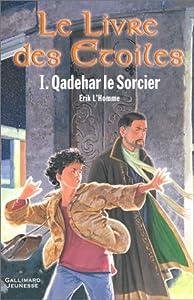 """Afficher """"Livre des Etoiles (Le) n° 1 Qadehar le Sorcier"""""""