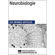 Neurobiologie: Les Grands Articles d'Universalis (French Edition)