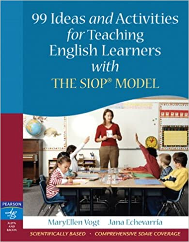 99 Ideas And Activities For Teaching English Learners With The Siop