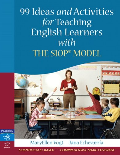 99 Ideas and Activities for Teaching English Learners with the SIOP Model (English 99)