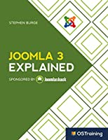 Joomla 3 Explained: Your Step-by-Step Guide to Joomla 3 Front Cover