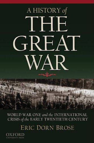 A History of the Great War: World War One and the International Crisis of the Early Twentieth Century ()