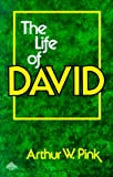 The Life of David (Two Volumes in One)
