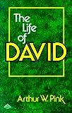 The Life of David, Arthur W. Pink, 0801070619