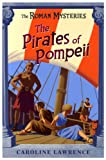 The Pirates of Pompeii by Caroline Lawrence front cover