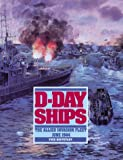 Front cover for the book D-Day Ships: The Allied Invasion Fleet, June 1944 by Yves Buffetaut