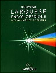 Nouveau Larousse encyclopédique 2003, coffret de 2 volumes par  Larousse