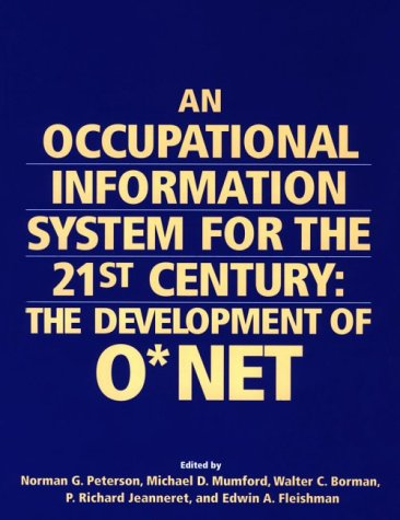 An Occupational Information System For The 21st Century  The Development Of O Net