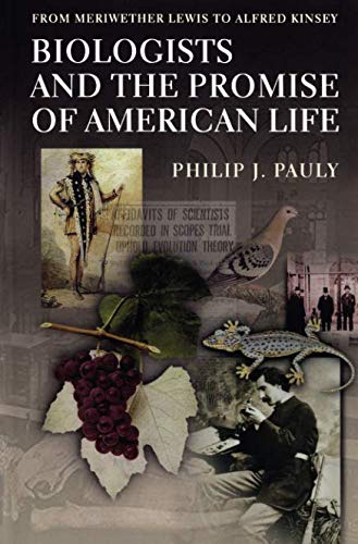 Biologists and the Promise of American Life: From...