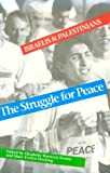 The Struggle for Peace : Israelis and Palestinians, Elisabeth W. Fernea, 029276541X