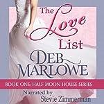The Love List: Half Moon House, Book 1   Deb Marlowe