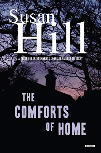 The Comforts of Home: A Simon Serrailler Mystery (Chief Superintendent Simon Serrailler Mystery)