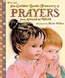 Golden Books Treasury of Prayers from Around the World, Eloise Wilkin, 0307102211