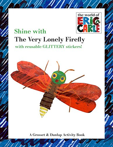 Shine with the Very Lonely Firefly (The World of Eric Carle)