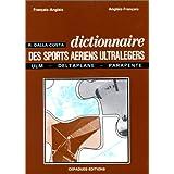 Dictionnaire des sports aériens ultralégers, deltaplane, ULM, parapente