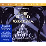 Lullaby Of Broadway: The Best Of Busby Berkeley At Warner Bros.: Motion Picture Soundtrack Anthology