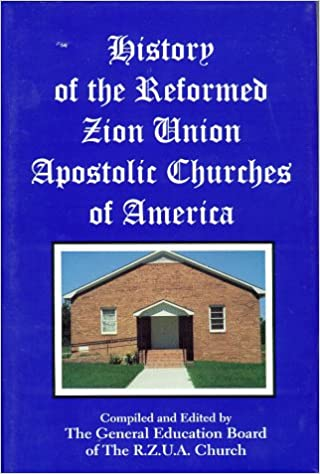 Read online History of the Reformed Zion Union Apostolic Churches of America PDF