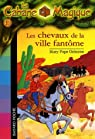 La Cabane Magique, Tome 13 : Les chevaux de la ville fantôme par Osborne