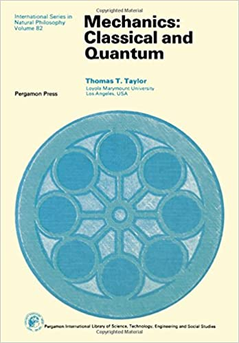 Mechanics: Classical and Quantum (International Series in Natural Philosophy, Volume 82)