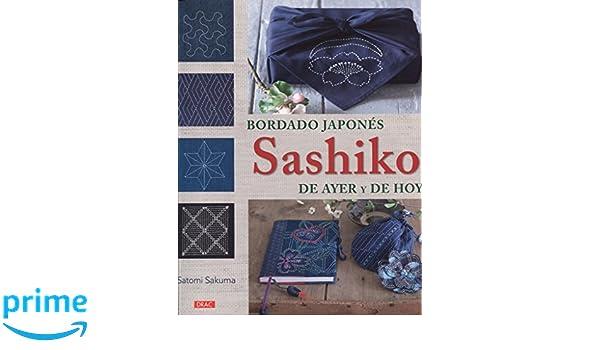 Bordado japonés Sashiko de ayer y de hoy: Amazon.es: Satomi ...