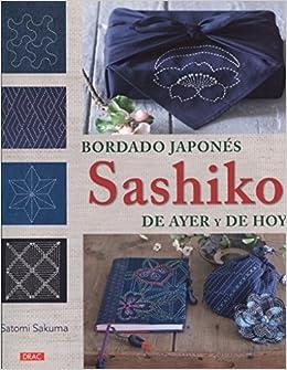Bordado japonés Sashiko de ayer y de hoy (Spanish) Paperback – 2017