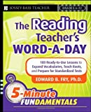 img - for The Reading Teacher's Word-a-Day: 180 Ready-to-Use Lessons to Expand Vocabulary, Teach Roots, and Prepare for Standardized Tests by Fry, Edward B. Published by Jossey-Bass 1st (first) edition (2008) Paperback book / textbook / text book