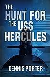 """""""The Hunt For The USS Hercules"""" av Dennis Porter"""