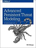 img - for Advanced Persistent Threat Modeling: Defending Against APTs book / textbook / text book