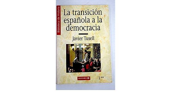 La transición española a la democracia: Amazon.es: Javier Tusell ...