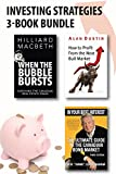 img - for Investing Strategies 3-Book Bundle: How to Profit from the Next Bull Market / When the Bubble Bursts / In Your Best Interest book / textbook / text book