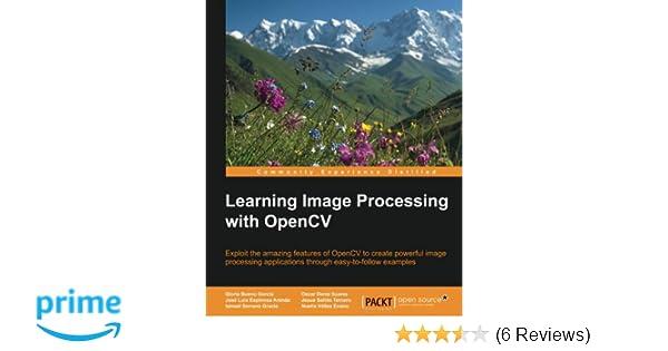 Learning Image Processing with OpenCV: Gloria Bueno Garcia, Oscar