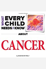What Every Child Needs To Know About Cancer Board book