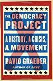 The Democracy Project: A History, a Crisis, a Movement, David Graeber, 081299356X